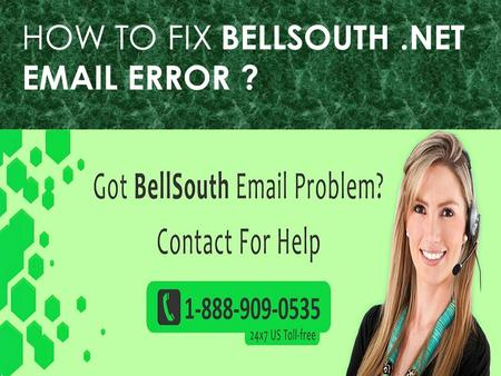 Bellsouth.net Email Error Call 1-888-909-0535 Support Number