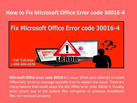 Fix Microsoft Office Error code 30016-4 Call 1-888-909-0535 for help