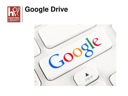 Objectives Create a folder in Google Drive  - ppt download