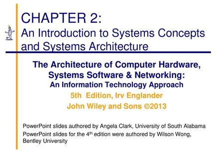 CHAPTER 2: Introduction to Systems Concepts and Systems Architecture