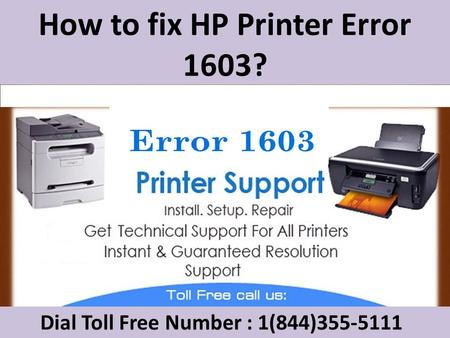 Dial 1(844)355-5111 How to fix HP Printer Error 1603 ?