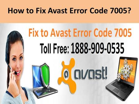 Steps to Fix Avast Error Code 7005 Call 1888-909-0535