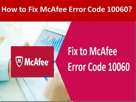 Steps to Fix McAfee Error Code 10060 Call 1-888-909-0535