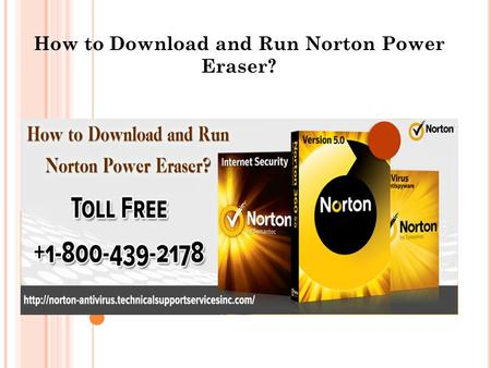 How to Download and Run Norton Power Eraser?. Norton Power Eraser is a free malware and virus tools that are developed to remove malware and all sort.