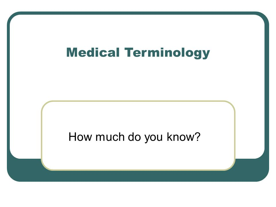 Medical Terminology How Much Do You Know 24 Hour Clock Write Out The Times 10 40 Pm 6 35 Am 4 49 Pm 12 50 Pm 11 05 Am If You Have A Basketball Game Ppt Download