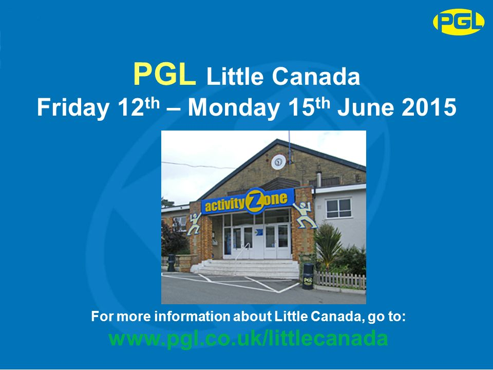 Pgl Little Canada Map PGL Little Canada Friday 12 th – Monday 15 th June 2015 For more