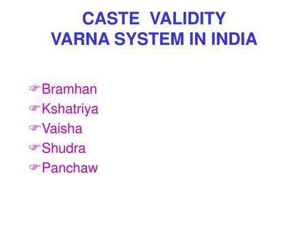 CASTE VALIDITY VARNA SYSTEM IN INDIA