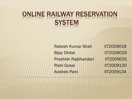 THE RAILWAY RESERVATION SYSTEM  - ppt download