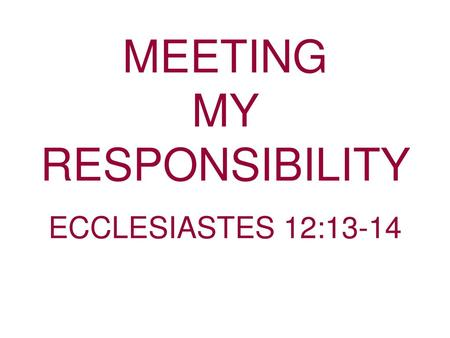 MEETING MY RESPONSIBILITY