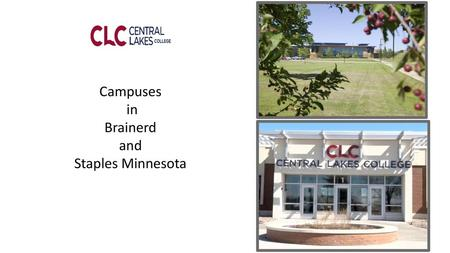Campuses in Brainerd and Staples Minnesota.