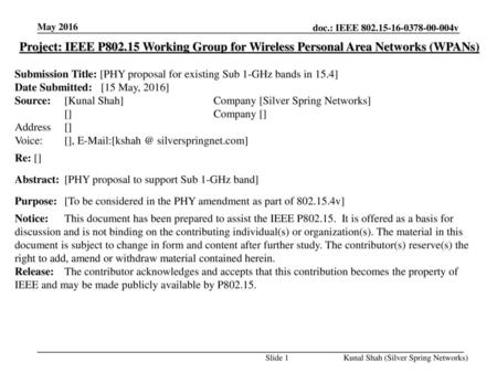 May 2016 Project: IEEE P802.15 Working Group for Wireless Personal Area Networks (WPANs) Submission Title: [PHY proposal for existing Sub 1-GHz bands in.