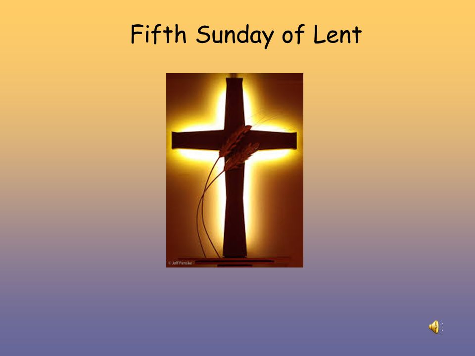 Fifth Sunday of Lent. Alleluia Alleluia Christ is with us He is with us indeed Alleluia And so we gather. In the name of the Father… - ppt download