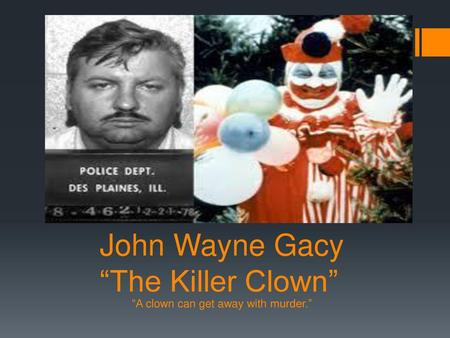 John Wayne Gacy The Killer clown - ppt video online download