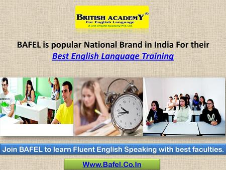 Join BAFEL to learn Fluent English Speaking with best faculties.