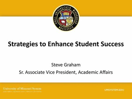Steve Graham Sr. Associate Vice President, Academic Affairs