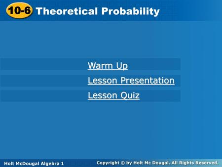 Algebra 1 Probability & Odds. Objective  Students will find the ...