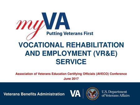 Vocational Rehabilitation & Employment (VR&E) Presenters: Leslie