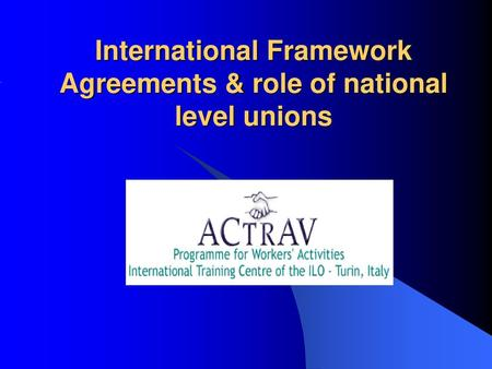 Global Framework Agreements Challenges And Opportunities Ppt