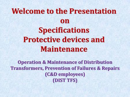 TESTING, MAINTENANCE & PROTECTION OF DISTRIBUTION TRANSFORMERS - ppt