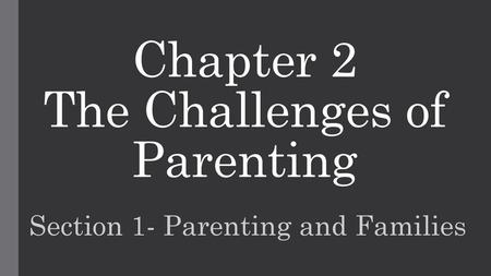 Parenting and Child Development Chapter 2: The Challenges of