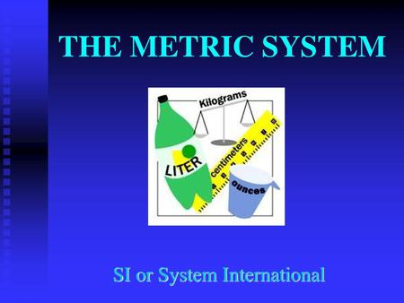 SI or System International