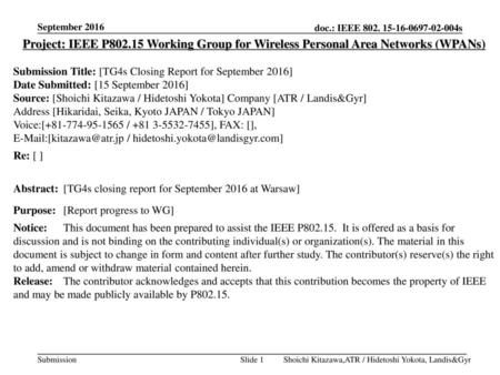 September 2016 Project: IEEE P802.15 Working Group for Wireless Personal Area Networks (WPANs) Submission Title: [TG4s Closing Report for September 2016]