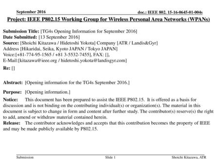 September 2016 Project: IEEE P802.15 Working Group for Wireless Personal Area Networks (WPANs) Submission Title: [TG4s Opening Information for September.