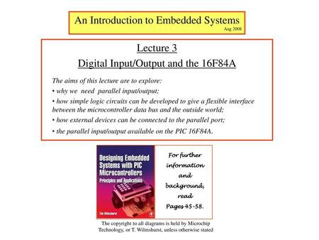 Embedded Systems Lecture 3: Using MPLAB, C and the Computer Hardware