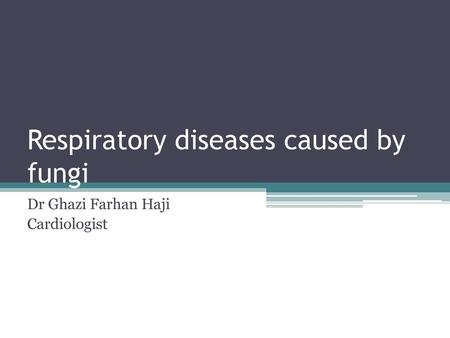 Respiratory diseases caused by fungi