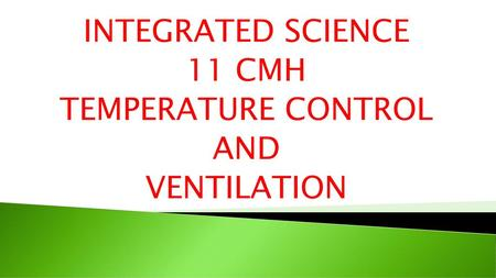 INTEGRATED SCIENCE 11 CMH TEMPERATURE CONTROL AND VENTILATION
