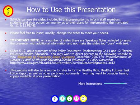 How to Use this Presentation ♥ Schools can use the slides included in this presentation to inform staff members, students and their school community as.