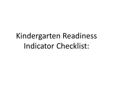 Kindergarten Readiness Indicator Checklist:. Does this child use effective oral communication skills and speak in complete sentences?