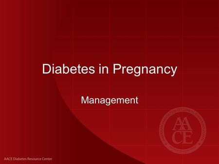 Diabetes in Pregnancy Management.
