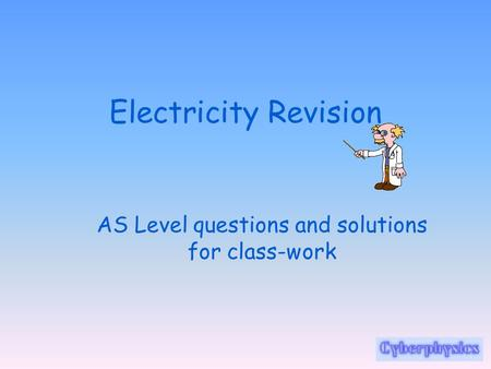 AS Level questions and solutions for class-work
