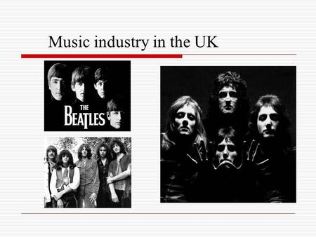 Music industry in the UK. Music history in UK  Church music,  Folk music,  Court music.