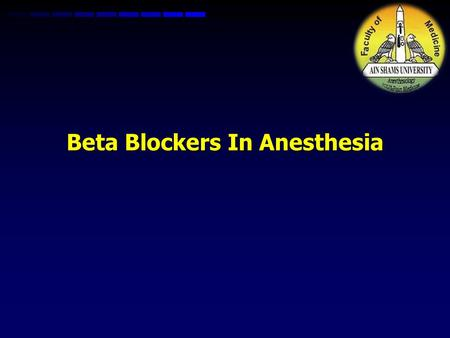 Beta Blockers In Anesthesia. Introduction Introduction.