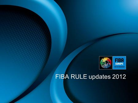 FIBA RULE updates 2012. Art. 2 CourtPage 6 Purpose: To specify painting of the restricted areas. New wording: Art. 2.4.3. 2 nd paragraph, last sentence: