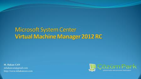Microsoft System Center Virtual Machine Manager 2012 RC.
