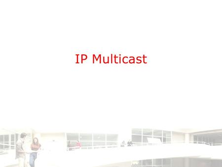 IP Multicast. 2003-2004 - Information management 2 Groep T Leuven – Information department 2/14 Agenda •Why IP Multicast ? •Multicast fundamentals •Intradomain.