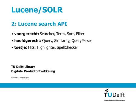 Lucene/SOLR 2: Lucene search API