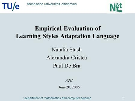 TU e technische universiteit eindhoven / department of mathematics and computer science 1 Empirical Evaluation of Learning Styles Adaptation Language Natalia.