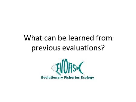 What can be learned from previous evaluations? Mikko Heino.