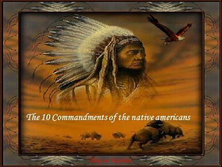 The 10 Commandments of the native americans Tony en Katrien.