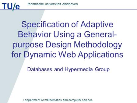 TU e technische universiteit eindhoven / department of mathematics and computer science Specification of Adaptive Behavior Using a General- purpose Design.