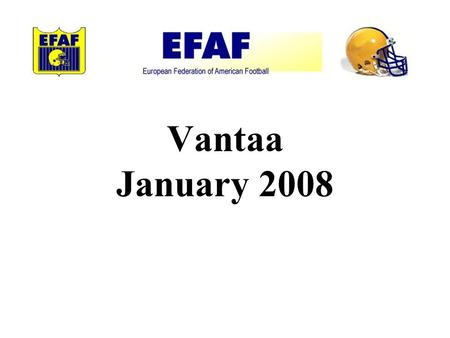Vantaa January 2008. Philosophies e.) Kick Plays f.) Running Plays.