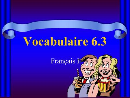 Vocabulaire 6.3 Français I. Quand (ça)? When? tout de suite right away.