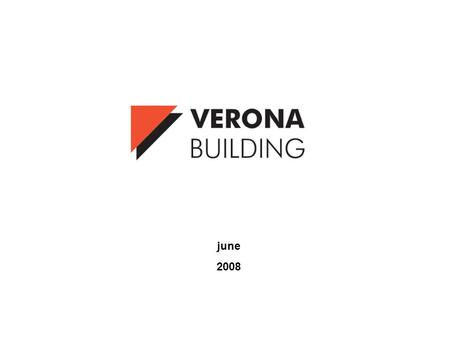 June 2008. THE GROWTH STAFF PRODUCT At present Verona Building proposes in polish market:  Medium level flats  Prestigious flats in buildings with.