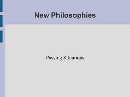 New Philosophies Passing Situations. Passing and the Neutral Zone The Neutral Zone will be expanded one yard when determining if an untouched pass is.