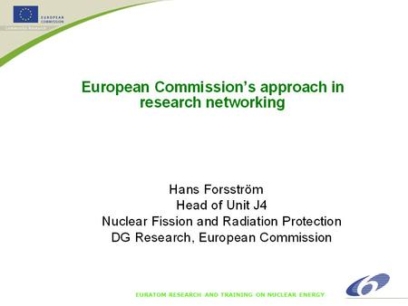 "EURATOM RESEARCH AND TRAINING ON NUCLEAR ENERGY. European research - fragmented "" Towards a European research area"" Communication in January 2000 Situation."