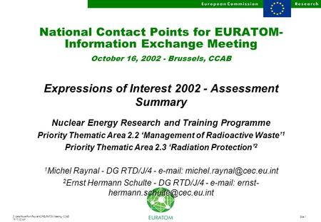 D:\data\PowerPoint\Raynal\NCP-EURATOM Meeting - CCAB 16.10.02.ppt Slide 1 National Contact Points for EURATOM- Information Exchange Meeting October 16,